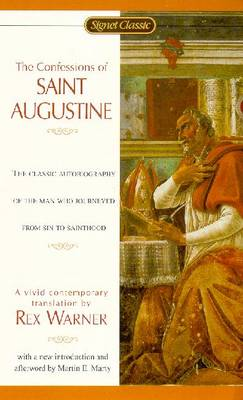 The Confessions of St. Augustine - St Augustine, and Saint Augustine of Hippo, and Augustine, Of Hippo