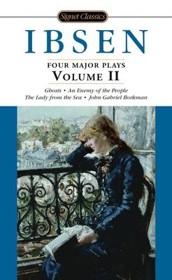 Ibsen: Four Major Plays - Ibsen, Henrik
