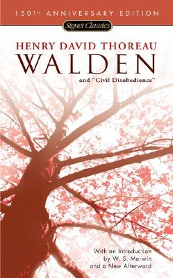 Walden and Civil Disobedience: 150th Anniversary - Thoreau, Henry David, and Merwin, W S (Introduction by)