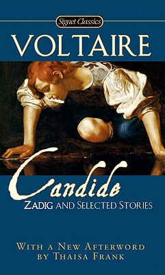 Candide, Zadig and Selected Stories - Voltaire, and Frame, Donald M (Translated by), and Frank, Thaisa (Afterword by)