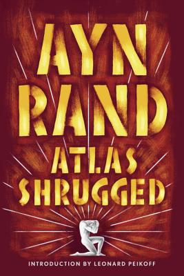 Atlas Shrugged - Rand, Ayn