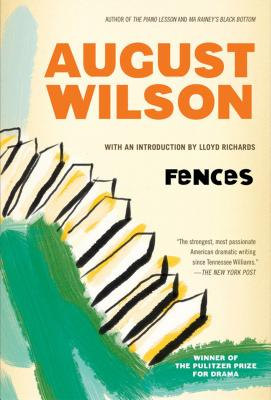 Fences: A Play - Wilson, August, and Richards, Lloyd (Introduction by)