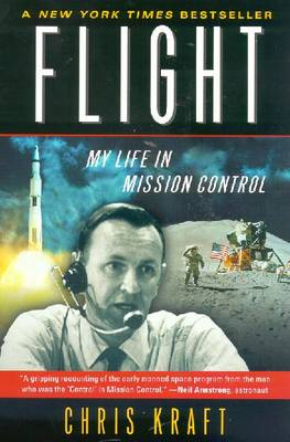 Flight: My Life in Mission Control - Kraft, Chris