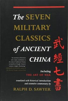 The Seven Military Classics of Ancient China - Sawyer, Ralph D