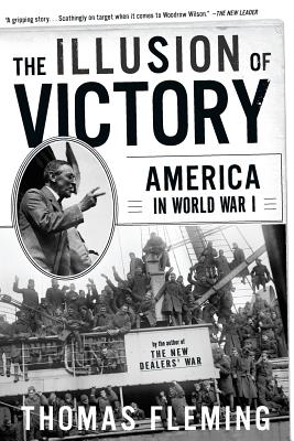 The Illusion of Victory: America in World War I - Fleming, Thomas