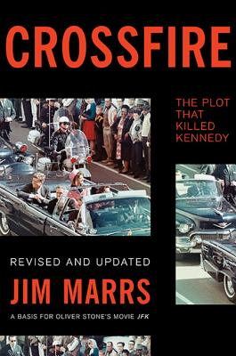 Crossfire: The Plot That Killed Kennedy - Marrs, Jim