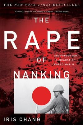 The Rape of Nanking: The Forgotten Holocaust of World War II - Chang, Iris