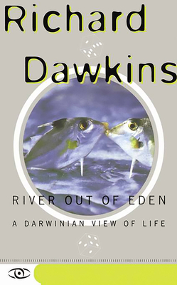 River Out of Eden: A Darwinian View of Life - Dawkins, Richard
