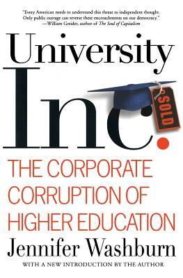 University Inc.: The Corporate Corruption of Higher Education - Washburn, Jennifer
