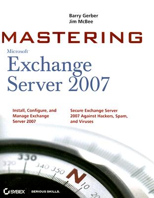 Mastering Microsoft Exchange Server 2007 - Gerber, Barry, and McBee, Jim