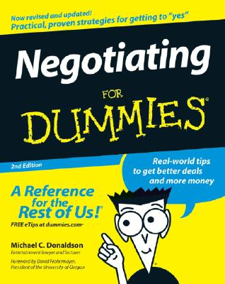 Negotiating for Dummies - Donaldson, Michael C, and Frohnmayer, David (Foreword by)