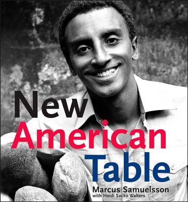 New American Table - Samuelsson, Marcus, and Brissman, Paul (Photographer), and Walters, Heidi Sacko