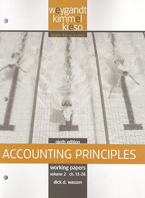 Accounting Principles: Working Papers v. 2, Chapters 13-26 - Weygandt, Jerry J., and Pries, Fred, and Kieso, Donald E.