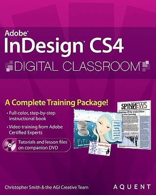 InDesign CS4 Digital Classroom - Smith, Christopher, and Aquent Creative Team, and AGI Creative Team