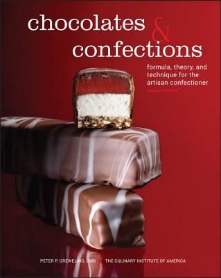 Chocolates and Confections: Formula, Theory, and Technique for the Artisan Confectioner - Greweling, Peter P