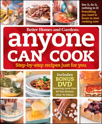 """Better Homes and Gardens"" Anyone Can Cook: Step-by-step Recipes Just for You - Better Homes & Gardens"