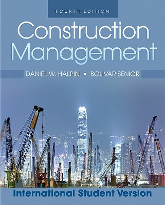 Construction Management - Halpin, Daniel W., and Senior, Bolivar A.
