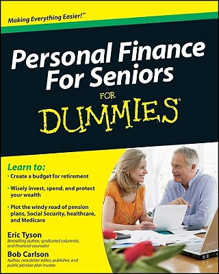 Personal Finance for Seniors for Dummies - Tyson, Eric, MBA, and Carlson, Robert C