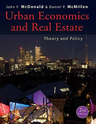 Urban Economics and Real Estate: Theory and Policy - McDonald, John F, and McMillen, Daniel P