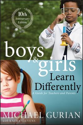 Boys and Girls Learn Differently! a Guide for Teachers and Parents - Gurian, Michael, and Stevens, Kathy