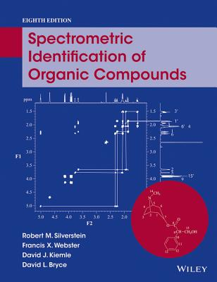 Spectrometric Identification of Organic Compounds - Silverstein, Robert M, and Webster, Francis X, and Kiemle, David