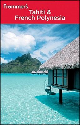 Frommer's Tahiti & French Polynesia - Goodwin, Bill
