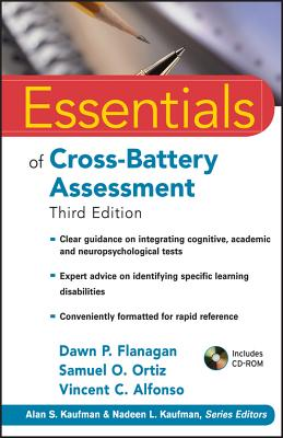Essentials of Cross-Battery Assessment - Flanagan, Dawn P, PhD, and Ortiz, Samuel O, PhD, and Alfonso, Vincent C