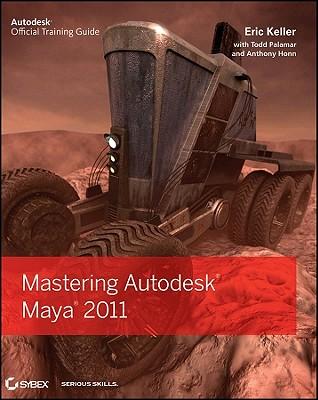 Mastering Autodesk Maya 2011 - Keller, Eric, and Palamar, Todd, and Honn, Anthony