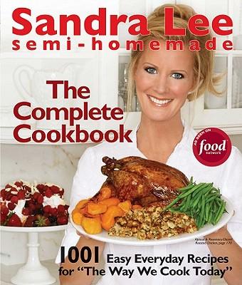 Semi-Homemade: The Complete Cookbook - Lee, Sandra, Msc