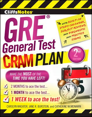 CliffsNotes GRE General Test Cram Plan - Wheater, Carolyn C., and McMenamin, Catherine, and Burstein, Jane R.