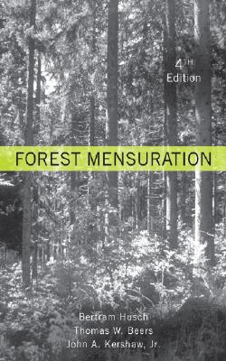 Forest Mensuration - Husch, Bertram, and Beers, Thomas W, and Kershaw, John A