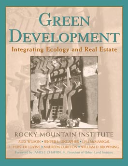 Green Development: Integrating Ecology and Real Estate - Rocky Mountain Institute, and RMI, and Uncapher, Jenifer L