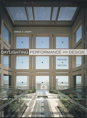 Daylighting Performance and Design - Ander, Gregg D