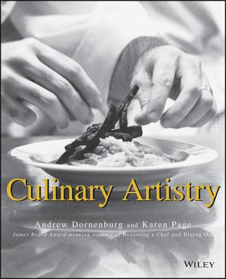 Culinary Artistry - Dornenburg, Andrew, and Page, Karen, and Peterson, James