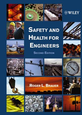 Safety and Health for Engineers - Brauer, Roger L