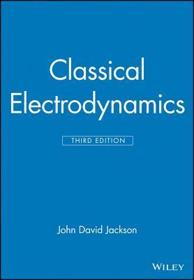 Classical Electrodynamics - Jackson, John David