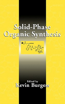 Solid-Phase Organic Synthesis - Burgess, Kevin