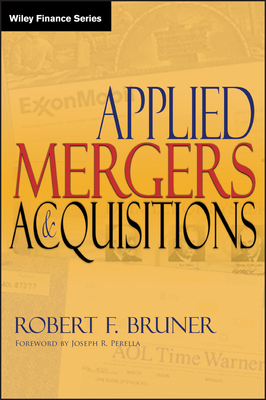 Applied Mergers and Acquisitions - Perella, Joseph R, and Bruner, Robert F