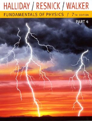 Fundamentals of Physics, Part 4 (Chapters 33-37) - Halliday, David, and Resnick, Robert, and Walker, Jearl