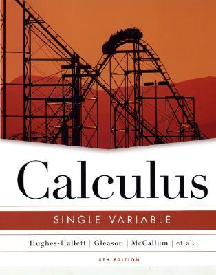 Calculus: Single Variable - Hughes-Hallett, Deborah, and Gleason, Andrew M, and McCallum, William G
