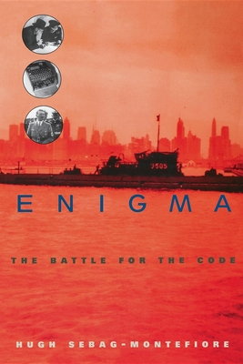 Enigma: The Battle for the Code - Sebag-Montefiore, Hugh
