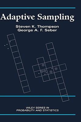 Adaptive Sampling - Thompson, Steven K, and Thompson, Jr Arthur, and Seber, G A F