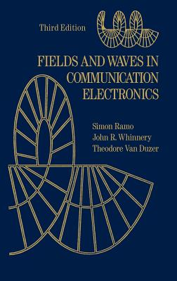 Fields and Waves in Communication Electronics - Ramo, Simon, and Whinnery, John R, and Van Duzer, Theodore