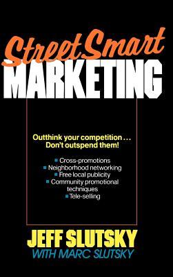 Streetsmart Marketing - Slutsky, Jeff, and Slutsky