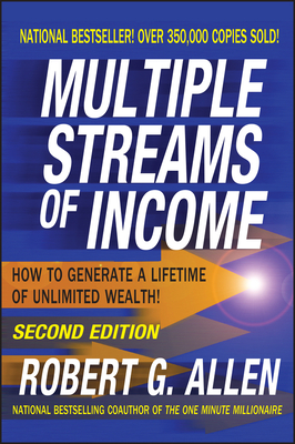 Multiple Streams of Income: How to Generate a Lifetime of Unlimited Wealth - Allen, Robert G