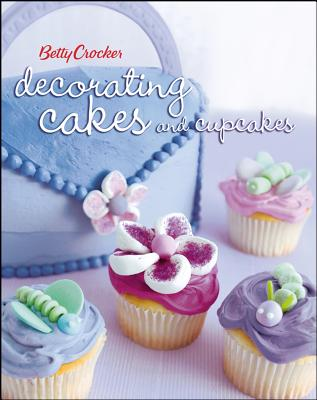Betty Crocker Decorating Cakes and Cupcakes - Wiley Publishing (Creator)