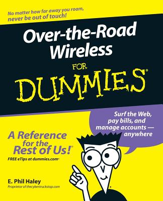 Over-The-Road Wireless for Dummies - Haley, E Phil