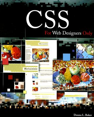 CSS for Web Designers Only - Baker, Donna L