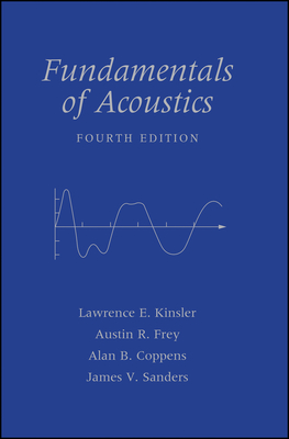 Fundamentals of Acoustics - Kinsler, Lawrence E, and Frey, Austin R, and Coppens, Alan B