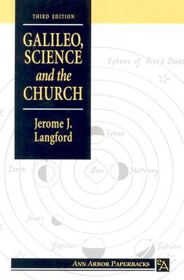 Galileo, Science and the Church - Langford, Jerome J, and Drake, Stillman (Foreword by)